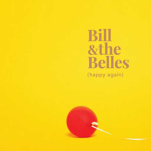 Bill And The Belles - Happy Again (2021 FLAC)