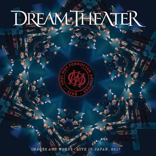 Dream Theater - Lost Not Forgotten Archives: Images And Words - Live In Japan, 2017 (2021 FLAC)