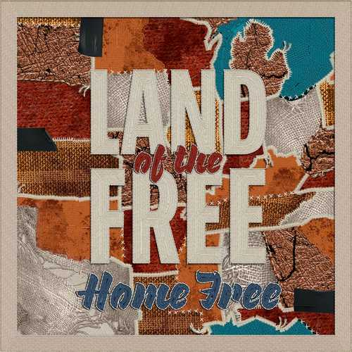 Home Free - Land Of The Free (2021 FLAC)