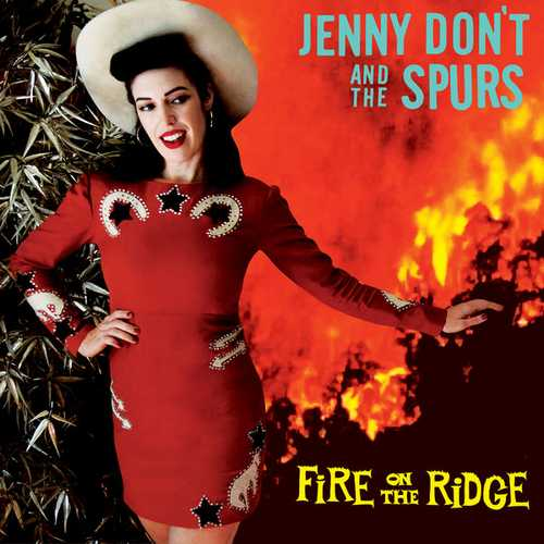 Jenny Don't And The Spurs - Fire On The Ridge (2021 24/96 FLAC)