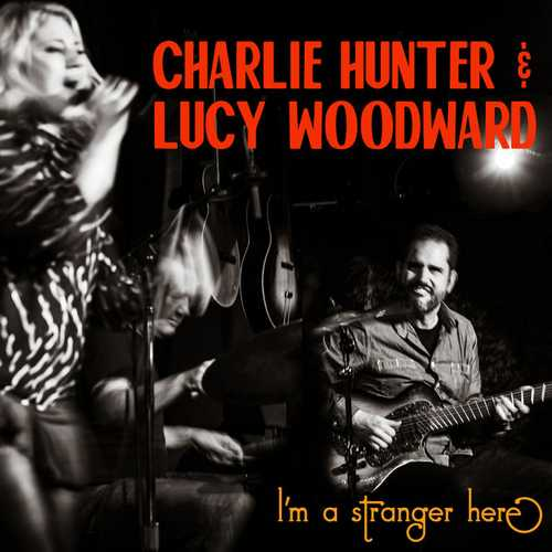 Lucy Woodward - I'm A Stranger Here (2021 FLAC)