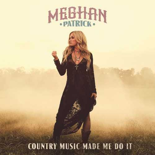 Meghan Patrick - Country Music Made Me Do It (2018 24/96 FLAC)