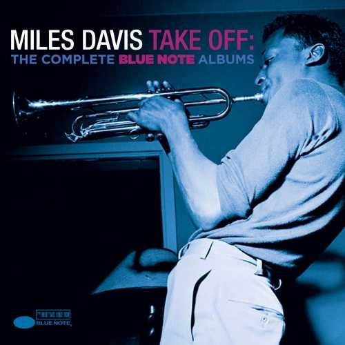 Miles Davis - Take Off: The Complete Blue Note Albums (2014 24/44 FLAC)