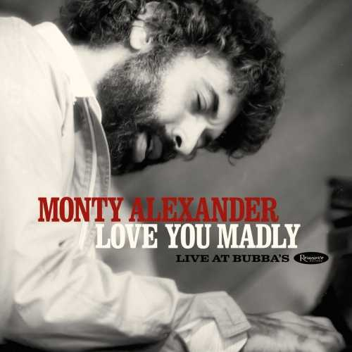 Monty Alexander - Love You Madly: Live at Bubba's. Remastered (2020 24/96 FLAC)