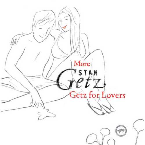 Stan Getz - More Stan Getz For Lovers (2006 FLAC)