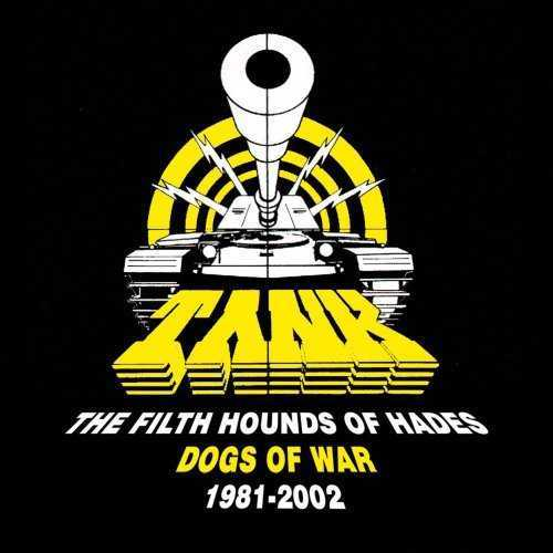 Tank - The Filth Hounds Of Hades - Dogs Of War 1981-2002 (8 CD box set FLAC)