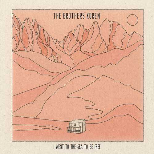The Brothers Koren - I Went To The Sea To Be Free (2021 FLAC)