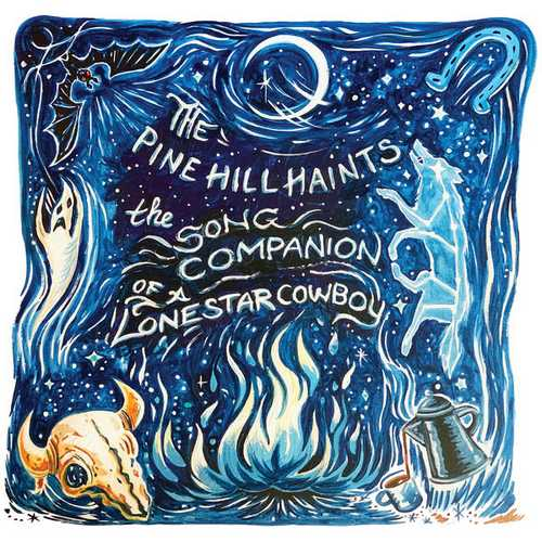 The Pine Hill Haints - The Song Companion Of A Lone Star Cowboy (2021 24/44 FLAC)