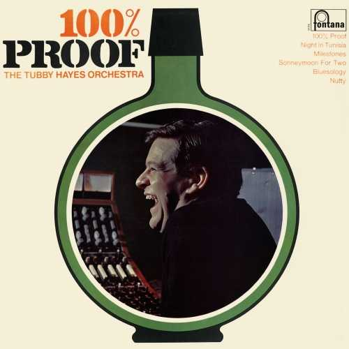 Tubby Hayes Orchestra - 100% Proof. Remastered (2019 24/88 FLAC)