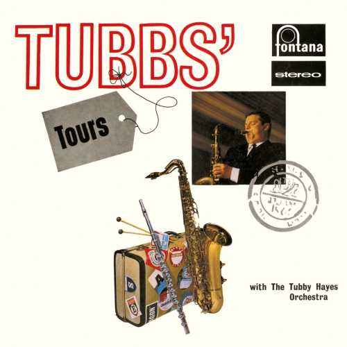 Tubby Hayes Orchestra - Tubbs' Tours. Remastered (2019 24/88 FLAC)
