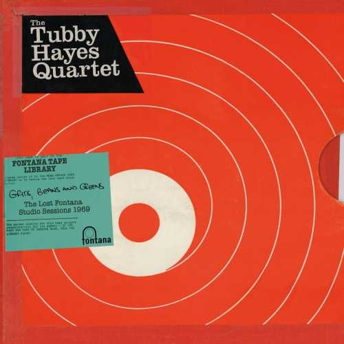 Tubby Hayes Quartet - Grits, Beans And Greens: The Lost Fontana Studio Sessions 1969. Remastered (2019 24/88 FLAC)