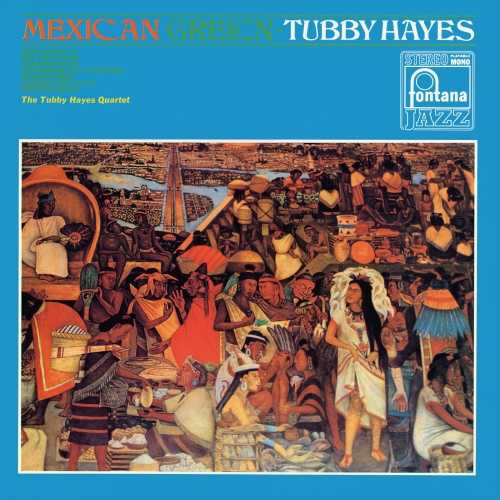 Tubby Hayes Quartet - Mexican Green. Remastered (2019 24/88 FLAC)