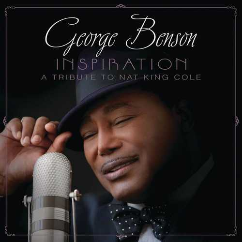 George Benson - Inspiration: A Tribute To Nat King Cole. Deluxe Edition (2021 FLAC)