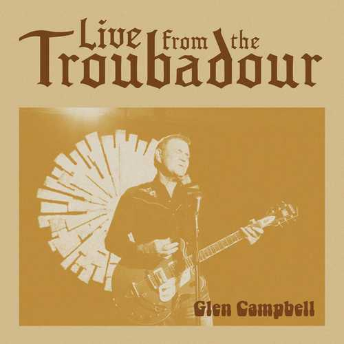 Glen Campbell - Live From The Troubadour 2008 (2021 24/96 FLAC)