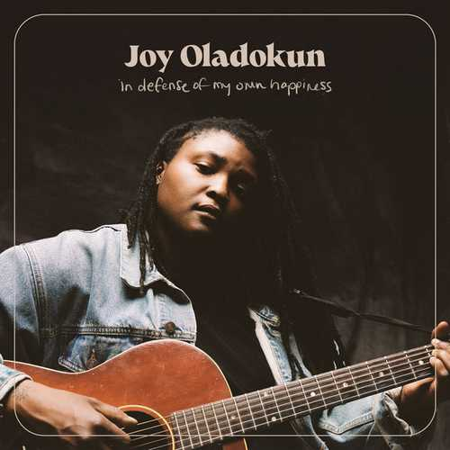 Joy Oladokun - In Defense Of My Own Happiness. Complete (2021 24/44 FLAC)