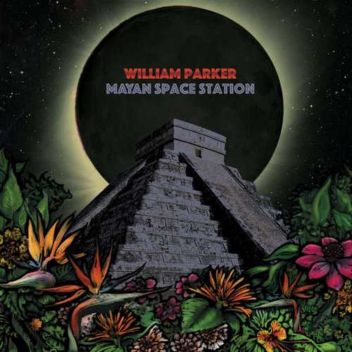 William Parker - Mayan Space Station (2021 FLAC)