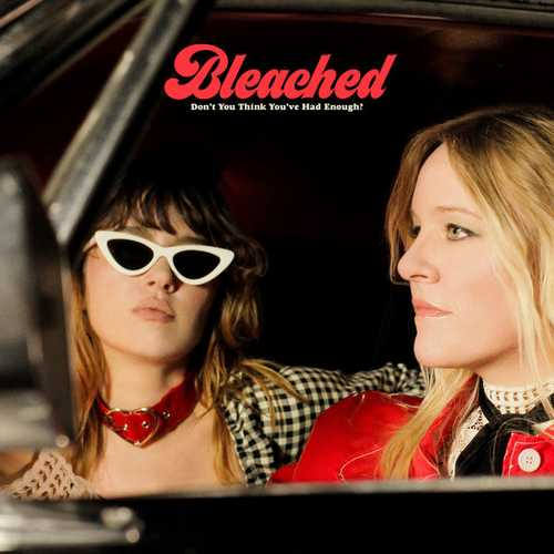 Bleached - Don't You Think You've Had Enough? (2019 24/44 FLAC)