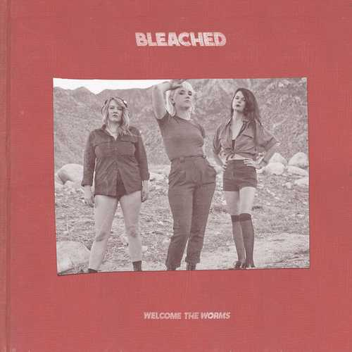 Bleached - Welcome The Worms (2016 FLAC)