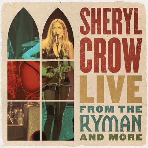 Sheryl Crow - Live From The Ryman And More (2021 24/96 FLAC)