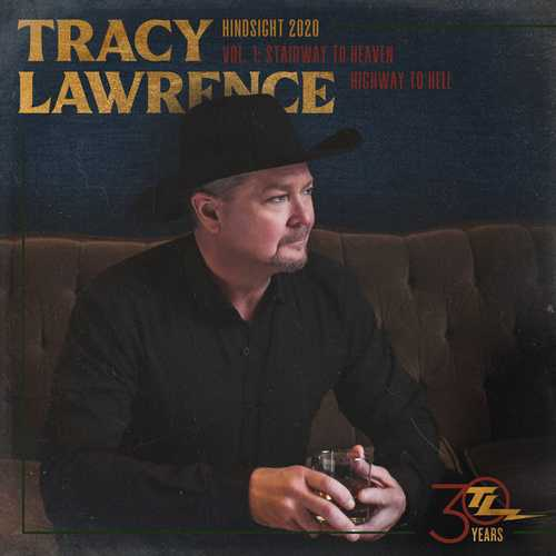 Tracy Lawrence - Hindsight 2020, Vol 1: Stairway To Heaven Highway To Hell (2021 FLAC)